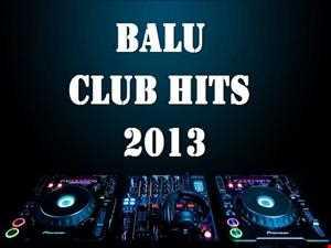 Balu   Club Hits 2013
