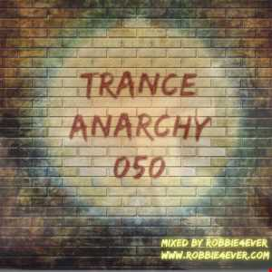 Trance Anarchy 050 - Mixed by Robbie4Ever