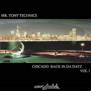 Mr. Tony Techncis   Back In Da Dayz Chicago Vol 1