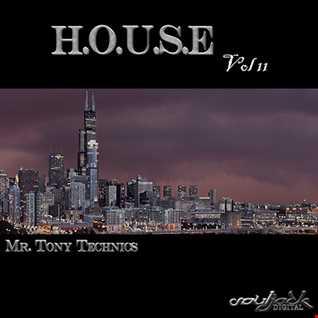 Mr. Tony Technics   H.O.U.S.E Vol 11