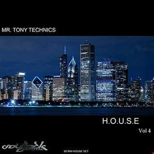 Mr. Tony Technics   H.O.U.S.E Vol 4