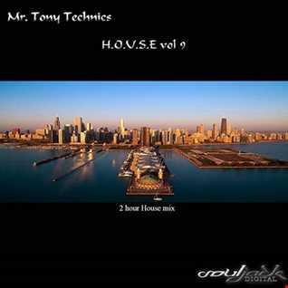 Mr. Tony Technics   H.O.U.S.E Vol 9