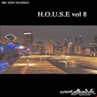 Mr. Tony Technics   H.O.U.S.E Vol 8