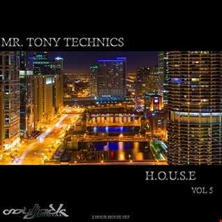 Mr. Tony Technics   H.O.U.S.E Vol 5