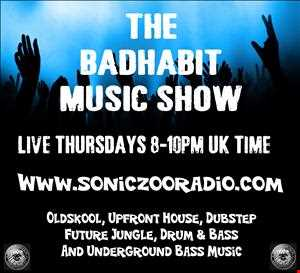 THE BAD HABIT MUZIK SHOW SONIC ZOO RADIO 11.04.2013