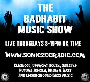 The Bad Habit Muzik Show www.soniczooradio.com 20.6.13