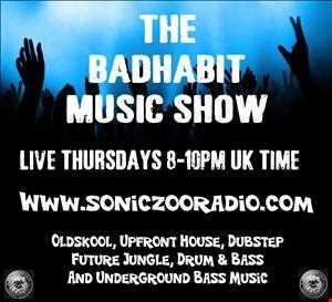 The Bad Habit Muzik Show www.soniczooradio.com 5.12.13