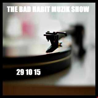 The Bad Habit Muzik Show 29 10 15