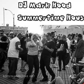 DJ Mark Hood   2016 Summertime House Mix Vol 11