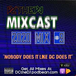 DCtheDJ Mixcast - 2020 Mix 9