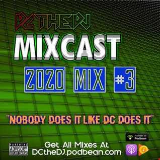 DCtheDJ Mixcast - 2020 Mix 3