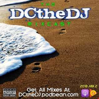 DCtheDJ MIXcast - 2018 Mix 2