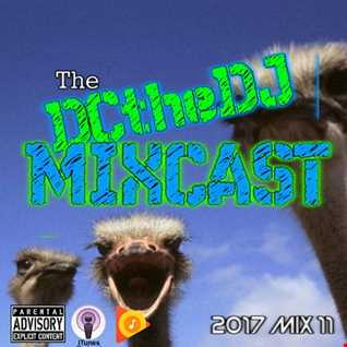 DCtheDJ MIXcast - 2017 Mix 11