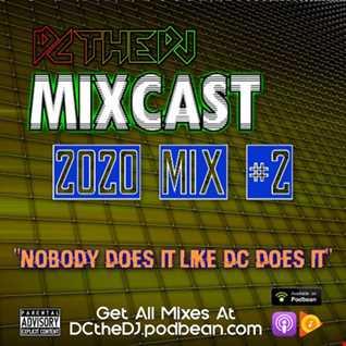 DCtheDJ Mixcast - 2020 Mix 2