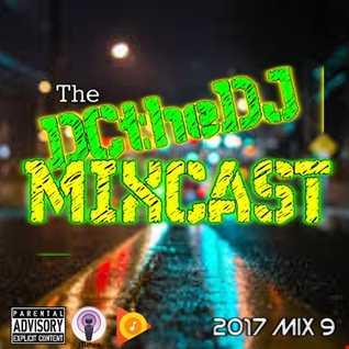 DCtheDJ Mixcast - 2017 Mix 9