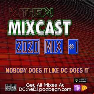 DCtheDJ Mixcast - 2020 Mix 1