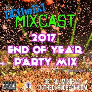 DCtheDJ MIXcast - 2017 End Of Year Super Mix