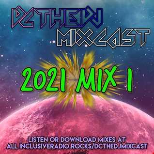 DCtheDJ Mixcast - 2021 Mix 1