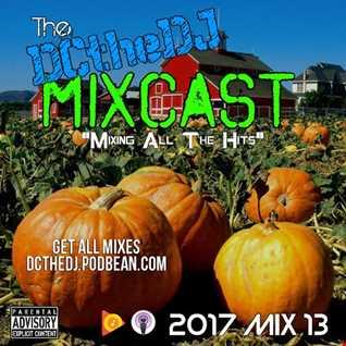 DCtheDJ Mixcast - 2017 Mix 13