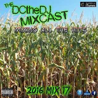 DCtheDJ Mixcast - 2016 Mix 17