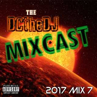 DCtheDJ MIXcast - 2017 Mix 7