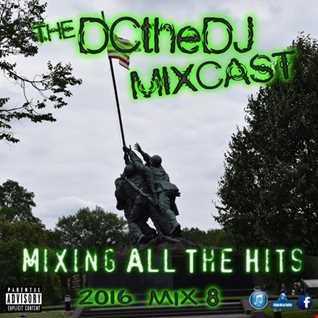 DCtheDJ MIXcast - 2016 Mix 8
