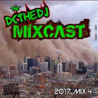 DCtheDJ MIXcast - 2017 Mix 4