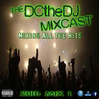 DCtheDJ MIXcast - 2016 Mix 1