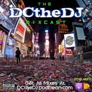 DCtheDJ MIXcast - 2018 Mix 1