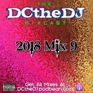 DCtheDJ Mixcast - 2018 Mix 9