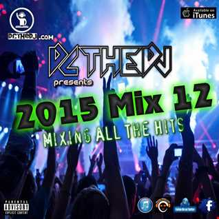 2015 Mix 12 - Mixing All The Hits