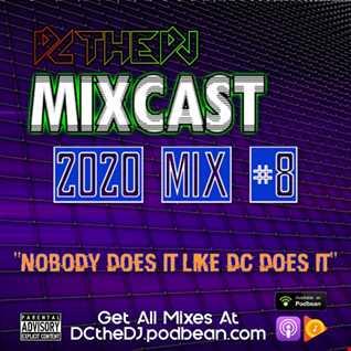 DCtheDJ Mixcast - 2020 Mix 8
