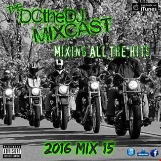 DCtheDJ MIXcast - 2016 Mix 15