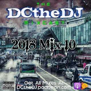 DCtheDJ Mixcast - 2018 Mix 10