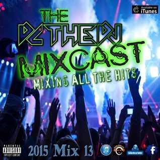 DCtheDJ MixCast - Mixing All The Hits (2015 Episode 13)