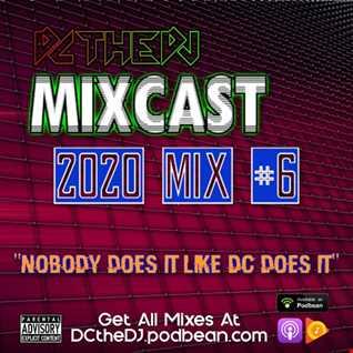 DCtheDJ Mixcast - 2020 Mix 6