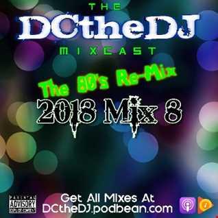 DCtheDJ Mixcast - 2018 Mix 8