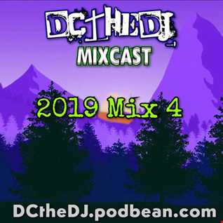 DCtheDJ Mixcast - 2019 Mix 4