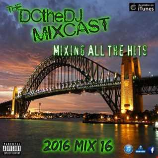 DCtheDJ MIXcast - 2016 Mix 16
