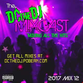 DCtheDJ MIXcast - 2017 Mix 12