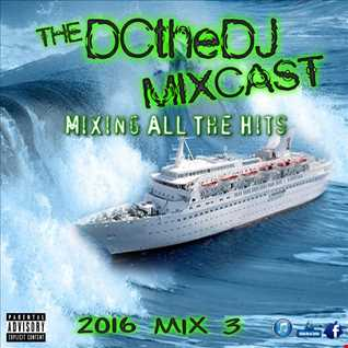 DCtheDJ MIXcast - 2016 Mix 3