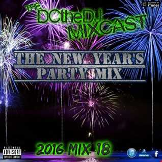 DCtheDJ MIXcast - 2016 Mix 18 (New Year's Party Mix)