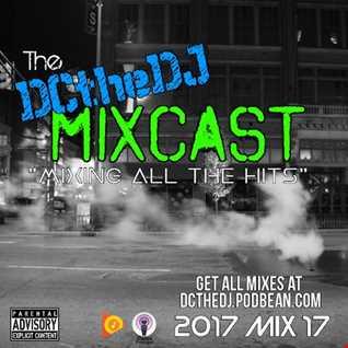 DCtheDJ Mixcast - 2017 Mix 17