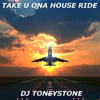 Take U ona House Ride