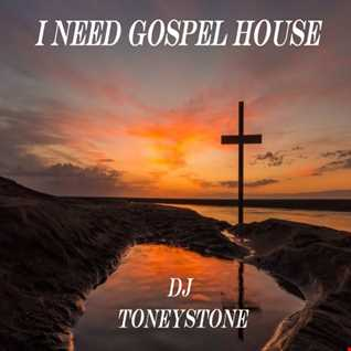 I Need Gospel House