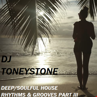 Deep Soulful House Rhythms & Grooves Part III