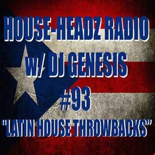 HOUSE HEADZ RADIO 93 (LATIN HOUSE THROWBACKS)