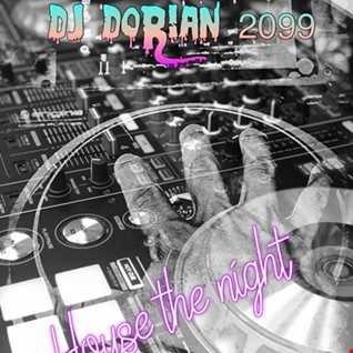 House the night>>Dj Dorian 2099