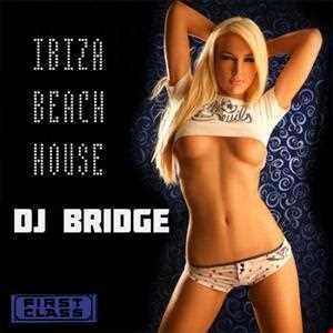 DJ Bridge-Ibiza Beach House