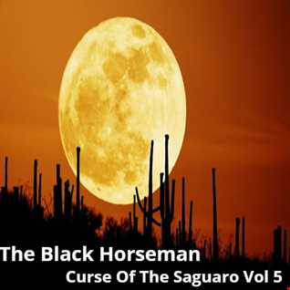 The Black Horseman   Curse Of The Saguaro Vol. 5